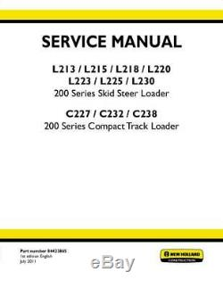 New Holland L213, L215, L218, L220, L223, L225, L230, C227, C232. Service Steer C238 Skid